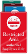 Restricted Area Authorized Employees Only ShowCase Wall Sign