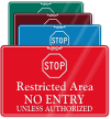STOP Restricted Area, No Entry Unless Authorized Sign
