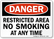 Restricted Area No Smoking Any Time Sign
