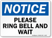 Please Ring Bell And Wait Notice Sign