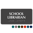 School Librarian Tactile Touch Braille Sign