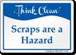 Scraps Are A Hazard Think Clean Sign