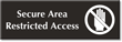Secure Area, Restricted Access Engraved Sign