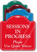 Sessions in Progress Use Quiet Voices ShowCase Sign