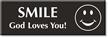 Smile God Loves You Select-a-Color Engraved Sign