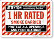 Smoke Barrier Protect All Openings Contact Engineer Sign