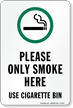 Please Only Smoke Here Use Cigarette Bin Sign