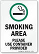 Smoking Area Please Use Container Provided Sign