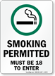 Smoking Permitted Must Be 18 To Enter Sign