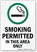 Smoking Permitted In This Area Only Sign