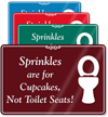 Sprinkles Are Not For Toilet Seats Restroom Sign