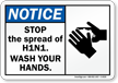 Notice Stop The Spread Of H1N1 Sign