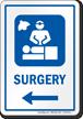Surgery Left Arrow Hospital Sign