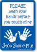Wash Your Hands Before You Touch Mine Sign