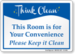 For Your Convenience Keep Room Clean Sign