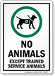 No Animals Except Trained Service Animals Sign