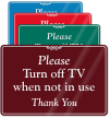 Turn Off TV When Not In Use Sign