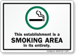 Establishment Is Smoking Area In Entirety Sign