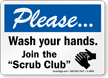 Please Wash Your Hands Scrub Club Sign