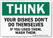 Dishes Don't Do Themselves Think Sign