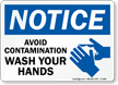 Notice Avoid Contamination, Wash Hands Sign