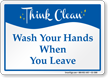 Wash Your Hands Think Clean Sign