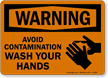 Warning Avoid Contamination Wash Your Hands Sign