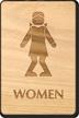 Bow Legged Women Wooden Restroom Sign