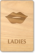 Ladies Lips Wooden Restroom Sign