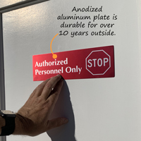 Authorized Personnel Only signs made from durable anodized aluminum