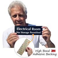 Electrical Room No Storage Permitted has an aggressive adhesive backing