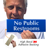 No public restrooms sign has an aggressive adhesive backing for easy application