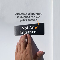 Anodized no entrance sign that is durable outside