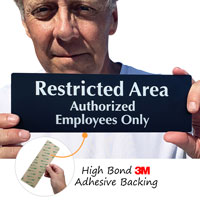 Restricted authorized employees only Sign has an aggressive adhesive backing for easy application
