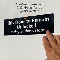 Keep door unlocked sign made from durable anodized aluminum