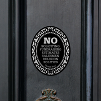 No Soliciting, Fundraising, Estimates, Salesmen, Religion, Politics. Thank You! Door sign