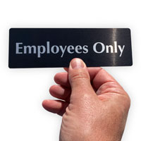 Employees only door sign made from durable anodized aluminum