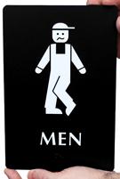 Bow legged Men's Bathroom Humor Signs