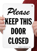 Please Keep This Door Closed Signs