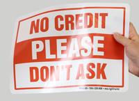 No Credit  Don't Ask Signs