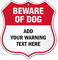 Add Your Warning Here Custom Beware Of Dog Shield Sign