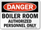 Danger Boiler Room Authorized Personnel Sign