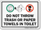 Do Not Throw Trash Paper Towels In Toilet Sign