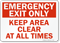 Emergency Exit Only Keep Clear Sign