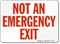 Not An Emergency Exit Sign