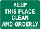 Keep This Place Clean and Orderly