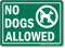 No Dogs Allowed No Dog Sign