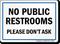 No Public Restrooms Please Don't Ask Sign