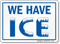 We have ICE General Information Sign