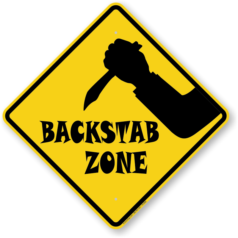 Backstab Zone Backstabbing Sign With Graphic Sku K2 0090